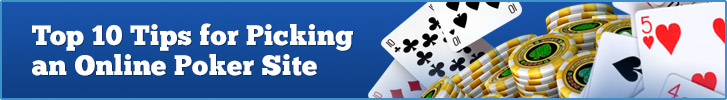 Top 10 Tips for Picking an Online Poker Site