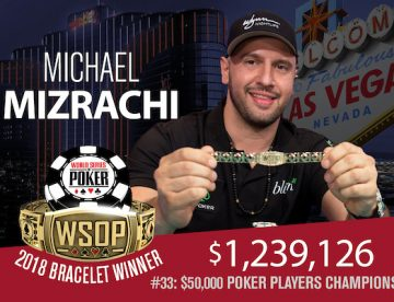 2018 WSOP Round-Up: The Series Becomes a Family Affair